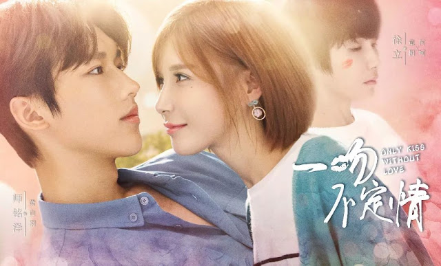 Download Drama Cina Only Kiss Without Love Batch Subtitle Indonesia