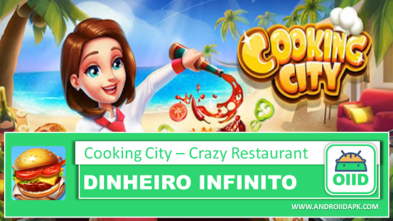 Cooking City – Crazy Restaurant  – APK MOD HACK – Dinheiro Infinito