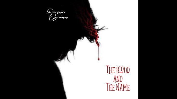 Audio + Video: Dunsin Oyekan – The Blood And The Name
