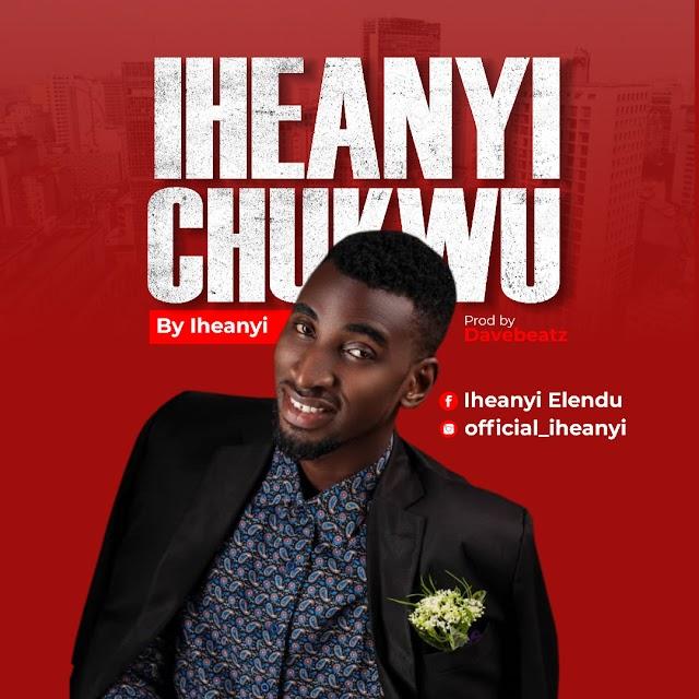 Iheanyi Releases New Single - 'Iheanyi Chukwu' [Nothing is Impossible]