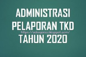 Download Administrasi Pelaporan TKD Tahun 2020
