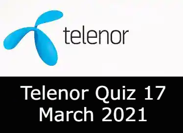 Telenor Answers 17 March 2021   Telenor Quiz Today 17 March 2021
