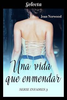 Una vida que enmendar   Infames #3   Joan Norwood   Selecta