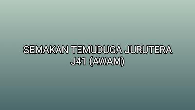 Semakan Temuduga Jurutera J41 (Awam) 2019