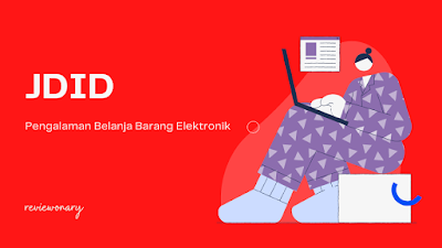 pengalaman belanja barang elektronik di JDID