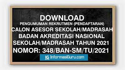 Download Surat Edan BAN S/M Nomor: 348/BAN-SM/T0/2021 Tentang Pengumuman Pendaftaran/Rekrutmen Calon Asesor Sekolah atau Madrasah Tahun 2021 I PDF