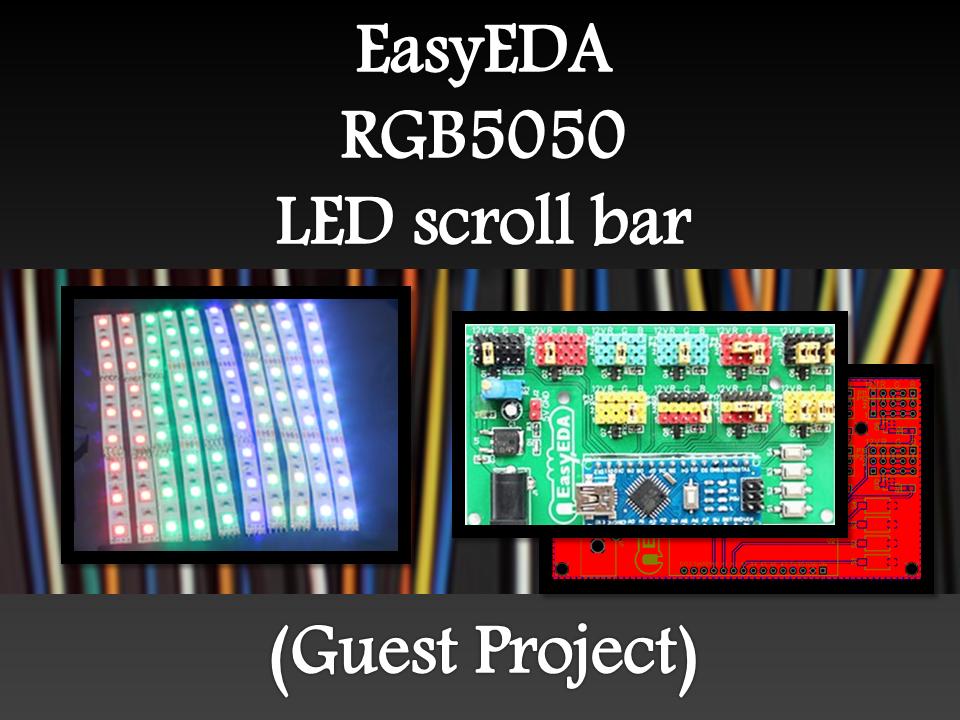 Arduino Basics: EasyEDA RGB5050 LED Scroll Bar