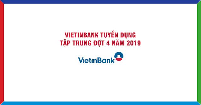 Vietinbank Tuyển Dụng Tập Trung Đợt 4 Năm 2019
