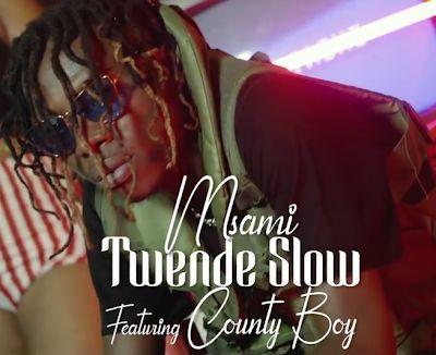 Msami Ft. Country Boy - Twende Slow