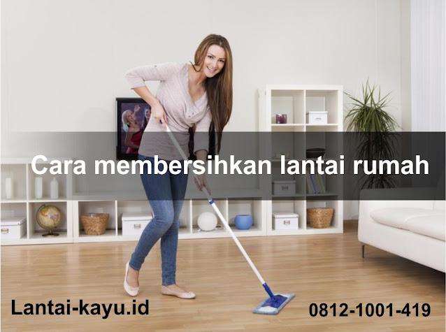 cara membersihkan lantai rumah