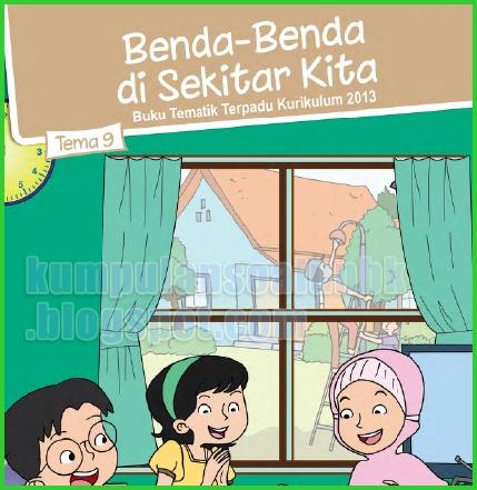 Kunci Jawaban Buku Tema 9 Kelas 5 Benda Benda Di Sekitar Kita