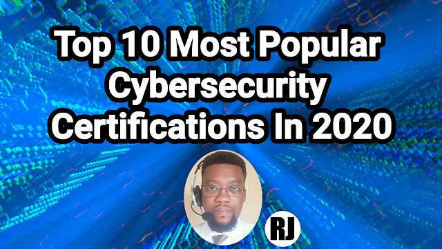 Top 10 Most Popular Cybersecurity Certifications In 2020 [RJOVenturesInc.com]