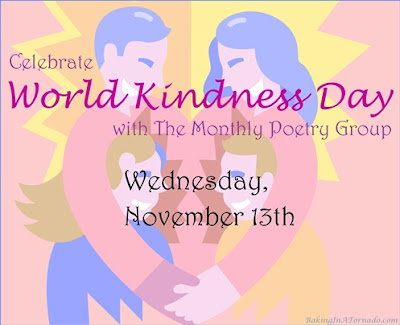 World Kindness Day, a monthly poetry challenge based on a theme. | Graphic property of www.BakingInATornado.com | #poetry