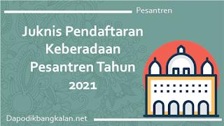 Juknis Pendaftaran Keberadaan Pesantren Tahun 2021