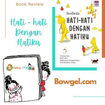 BOOK REVIEW | HATI-HATI DENGAN HATIKU - SEOLLEDA