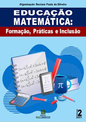 Educação Matemática: Formação, Práticas e Inclusão - Volume 2