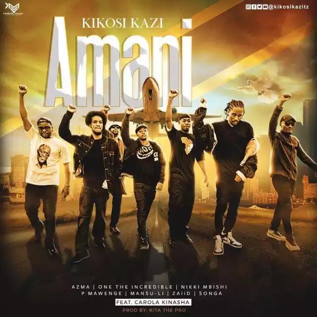 Kikosi kazi ft Carola kinasha - Amani