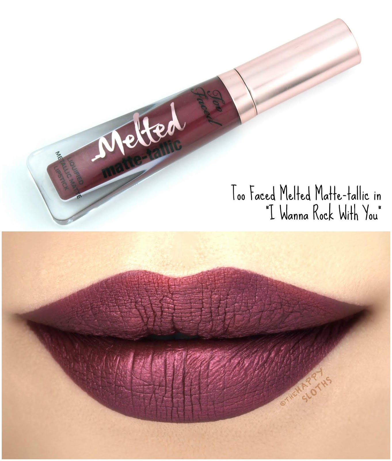 "Too Faced | Melted Matte-tallic in ""I Wanna Rock With You"": Review and Swatches"