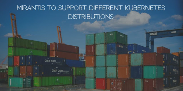 Mirantis to support Different Kubernetes Distributions