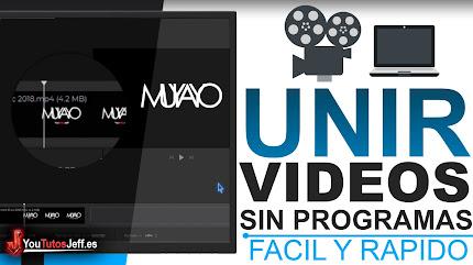 Como Unir Vídeos Sin Programas