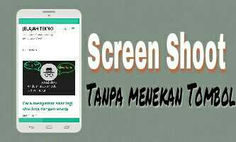 Screen Shoot tanpa tombol