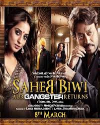 Saheb Biwi Aur Gangster Returns Cast and Crew