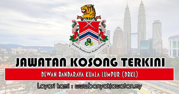 Jawatan Kosong 2018 di Dewan Bandaraya Kuala Lumpur (DBKL)