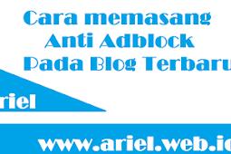 Cara memasang Anti Adblock Pada Blog Terbaru