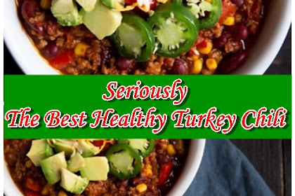 Seriously, The Best Healthy Turkey Chili