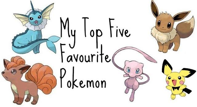 My Favourite Pokemon, My Top Five Pokemon,