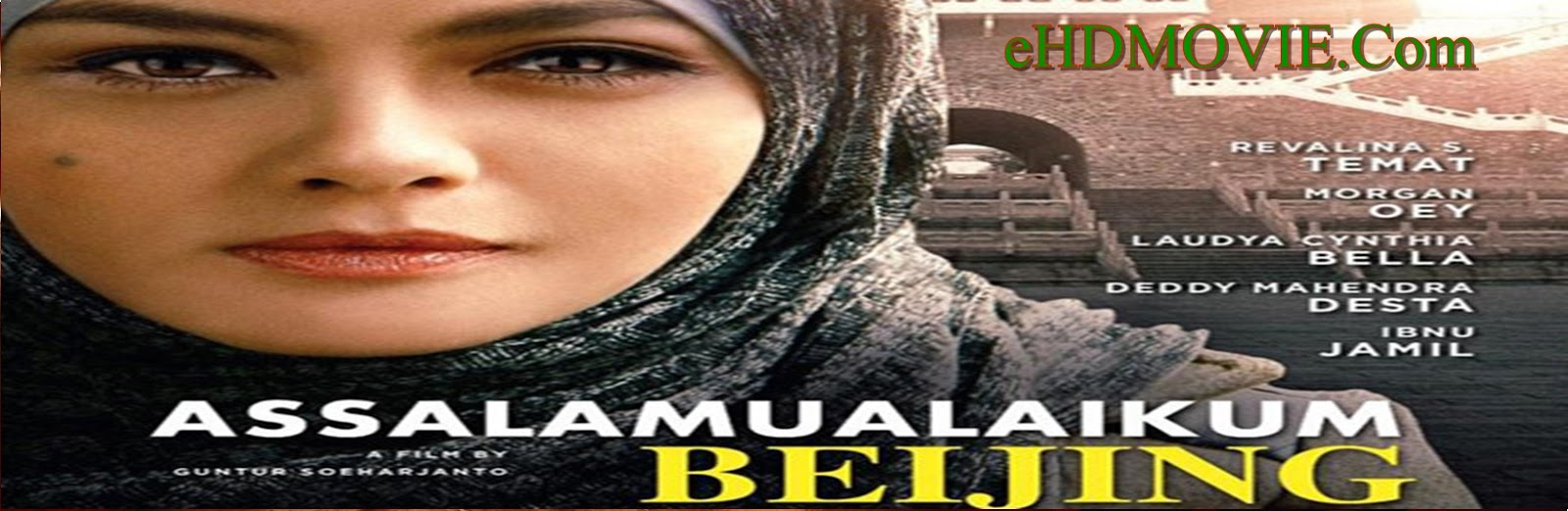 Assalamualaikum Beijing 2014 Full Movie Indonesia 720p - 480p ORG BRRip 650MB - 900MB ESubs Free Download