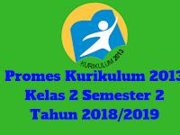 Promes Kurikulum 2013 Kelas 2 Semester 2 Tahun 2018/2019