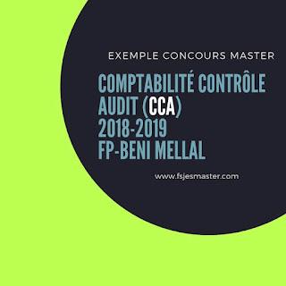 Exemple Concours Master Comptabilité Contrôle Audit (CCA) 2018-2019 Fp-Beni Mellal