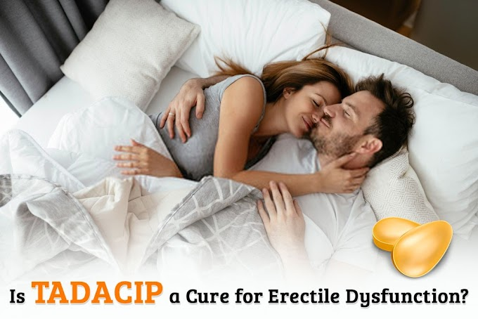 Get Back The Lost Intimacy Pleasure with Tadacip