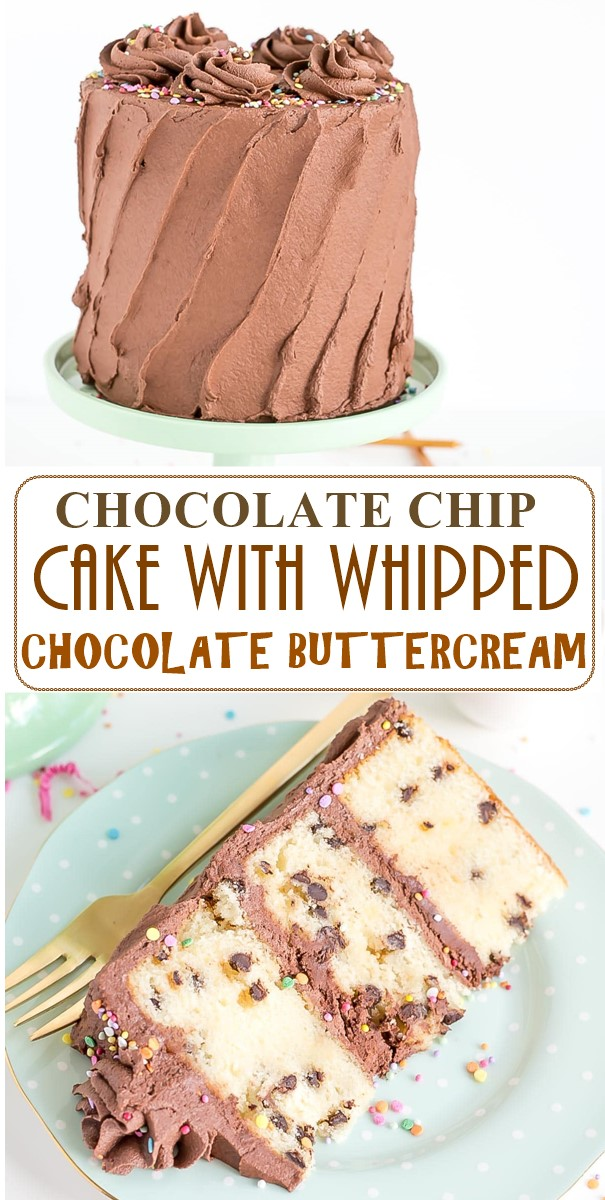 CHOCOLATE CHIP CAKE WITH WHIPPED CHOCOLATE BUTTERCREAM #cakerecipes