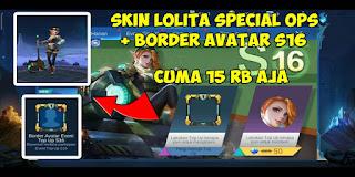 Cara Mendapatkan Skin Lolita Special Ops dan Border Avatar S16 Mobile Legends