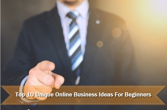 Top 10 Unique Online Business Ideas For Beginners | Business Ideas