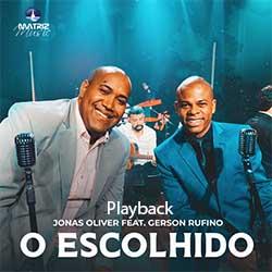 Baixar Música Gospel O Escolhido (Playback) - Jonas Oliver feat. Gerson Rufino Mp3