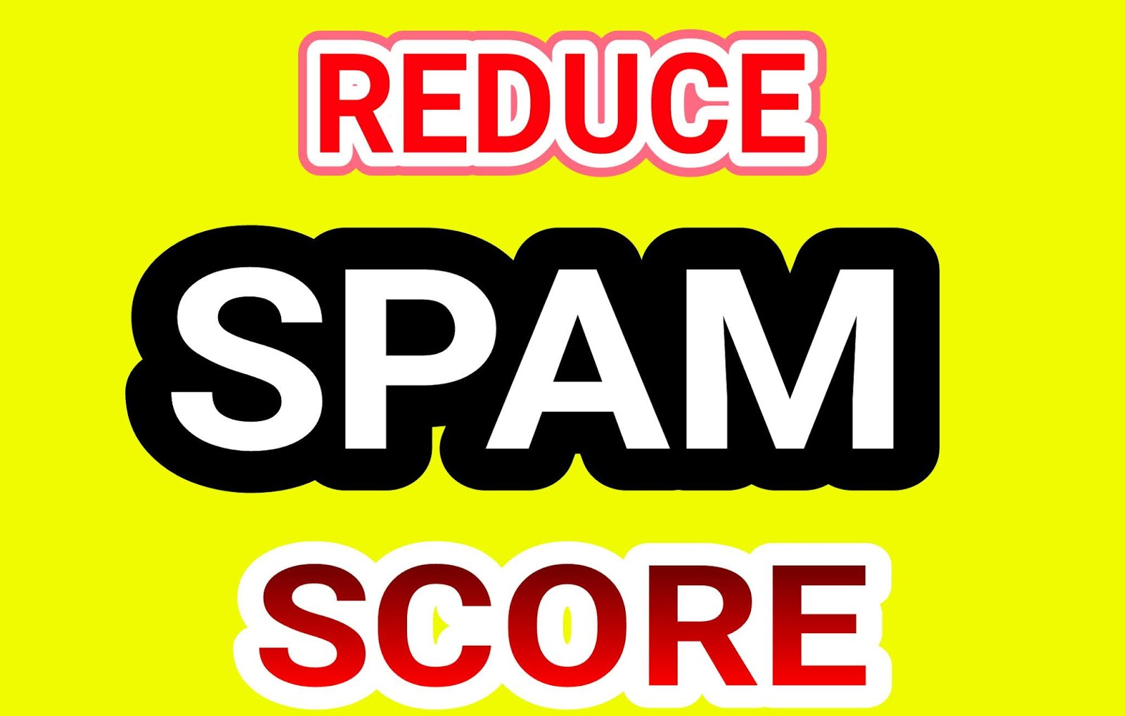 How to reduce spam score ?