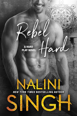 Book Review Rebel Hard (Hard Play Book 2) by Nalini Singh- NWoBS Blog
