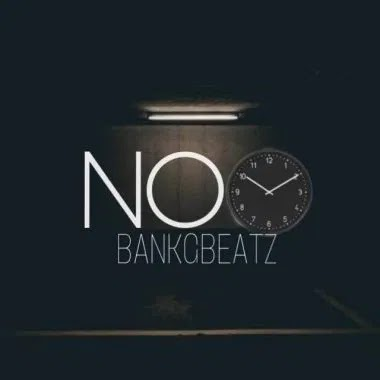 [Music] BankGBeatz – No Time