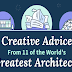 Creative Advice From 11 of the World's Greatest Architects #infographic