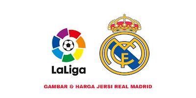 Gambar dan Harga Jersi Baru Real Madrid 2019/2020