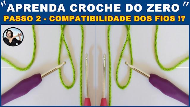 compatibilidade entre fios e agulhas aula de croche para iniciantes APRENDA CROCHE DO ZERO EM 5 PASSOS EDINIR