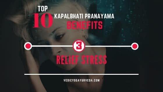 शीर्ष 10 कपालभात प्राणायाम फायदे- 3. ताण तणाव