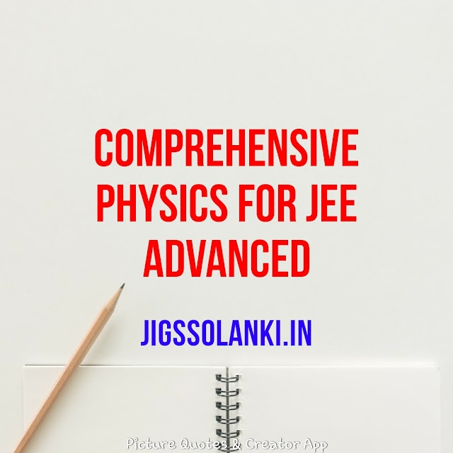 COMPREHENSIVE PHYSICS FOR JEE ADVANCED