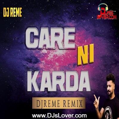 Care Ni Karda DJ Reme Remix