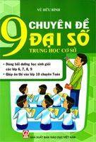9 chuyên đề Đại số THCS - Vũ Hữu Bình