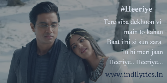 Heeriye | Nakash Aziz | full audio song Lyrics with English Translation and Real Meaning Explanation