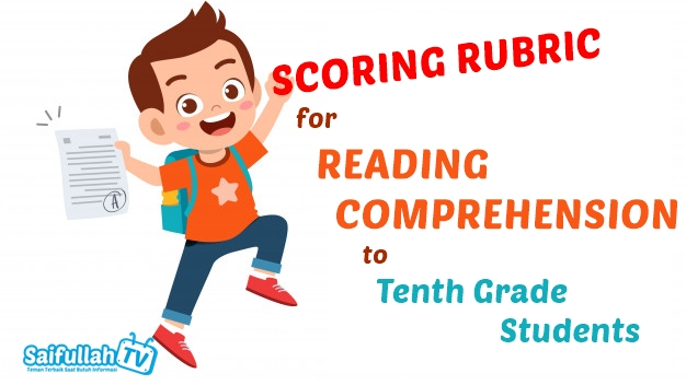 Scoring Rubric for Reading Comprehension to Tenth Grade Students of Senior High School